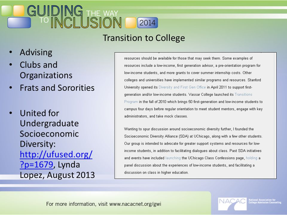 Transition to College Advising Clubs and Organizations Frats and Sororities United for Undergraduate Socioeconomic Diversity: http://ufused.org/ ?p=1679, Lynda Lopez, August 2013 http://ufused.org/ ?p=1679