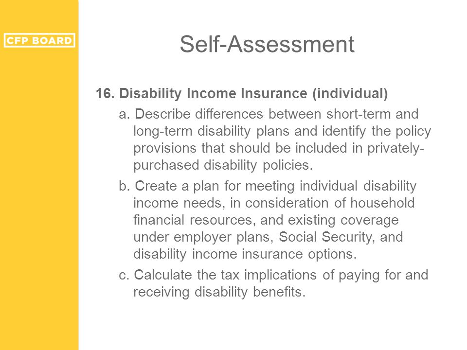 Self-Assessment 16. Disability Income Insurance (individual) a.