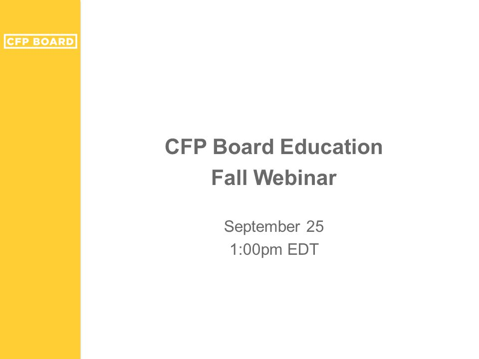 CFP Board Education Fall Webinar September 25 1:00pm EDT
