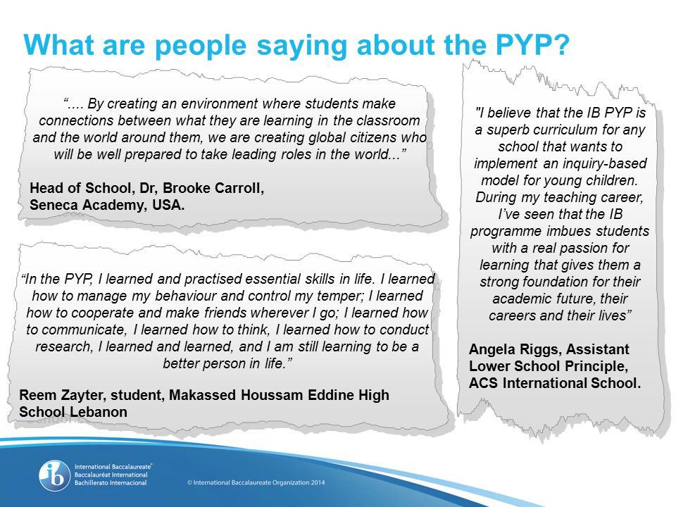 What are people saying about the PYP. ....