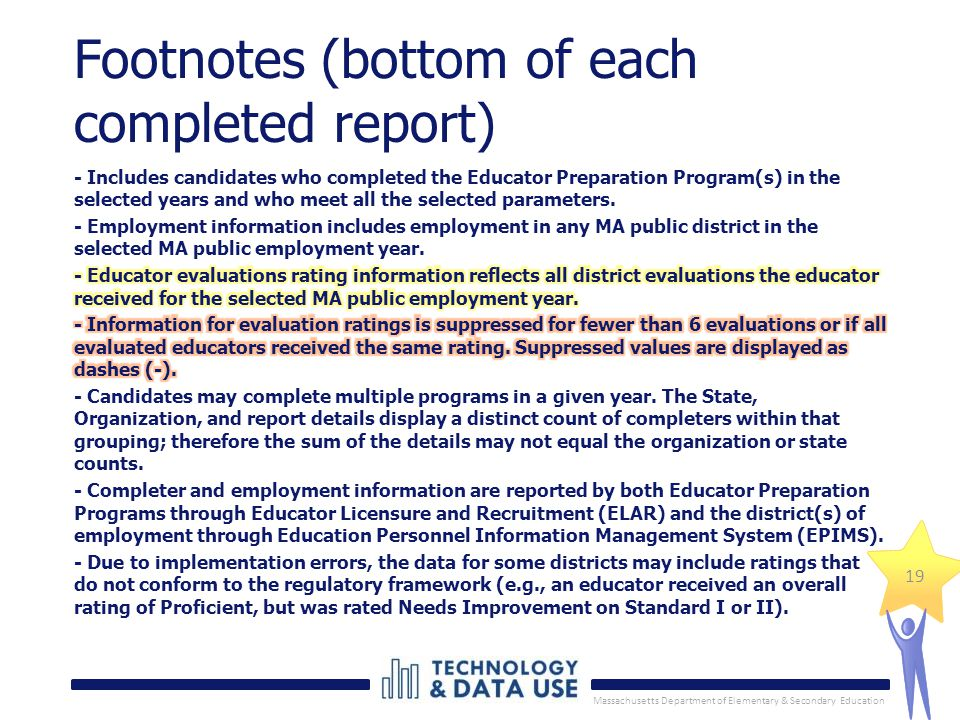 Massachusetts Department of Elementary & Secondary Education 19 Footnotes (bottom of each completed report)