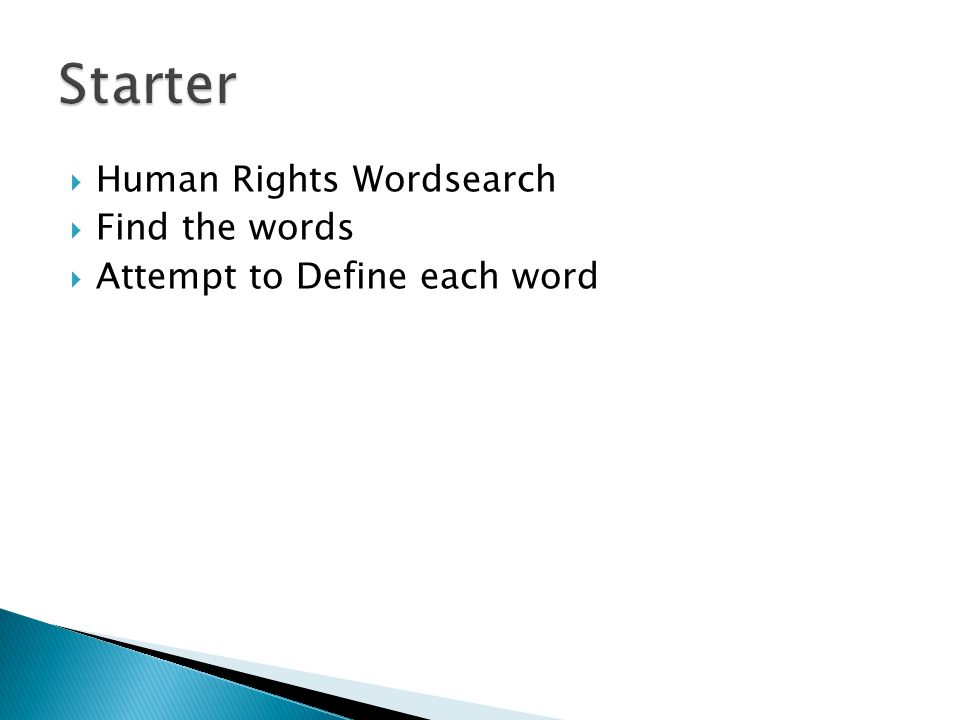  Human Rights Wordsearch  Find the words  Attempt to Define each word