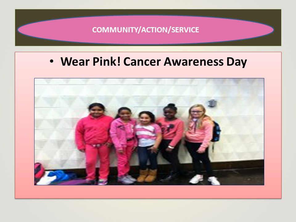 Wear Pink! Cancer Awareness Day COMMUNITY/ACTION/SERVICE