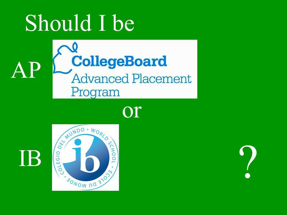 AP Should I be or IB