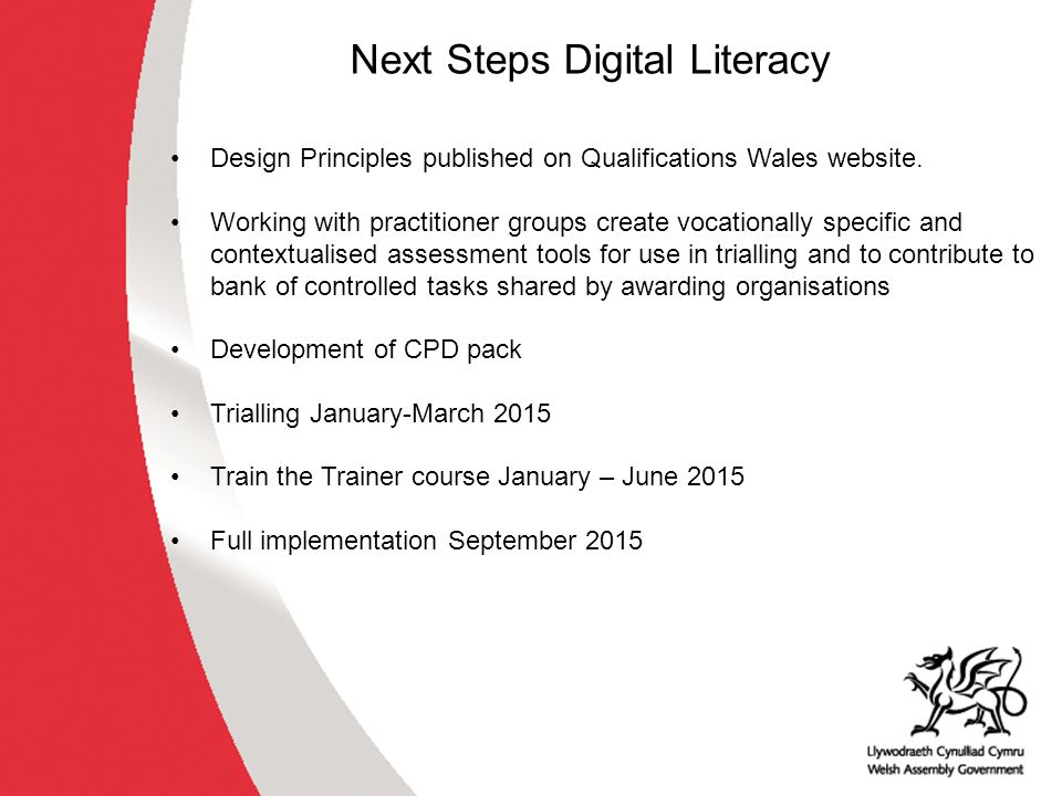 Next Steps Digital Literacy Design Principles published on Qualifications Wales website. Working with practitioner groups create vocationally specific