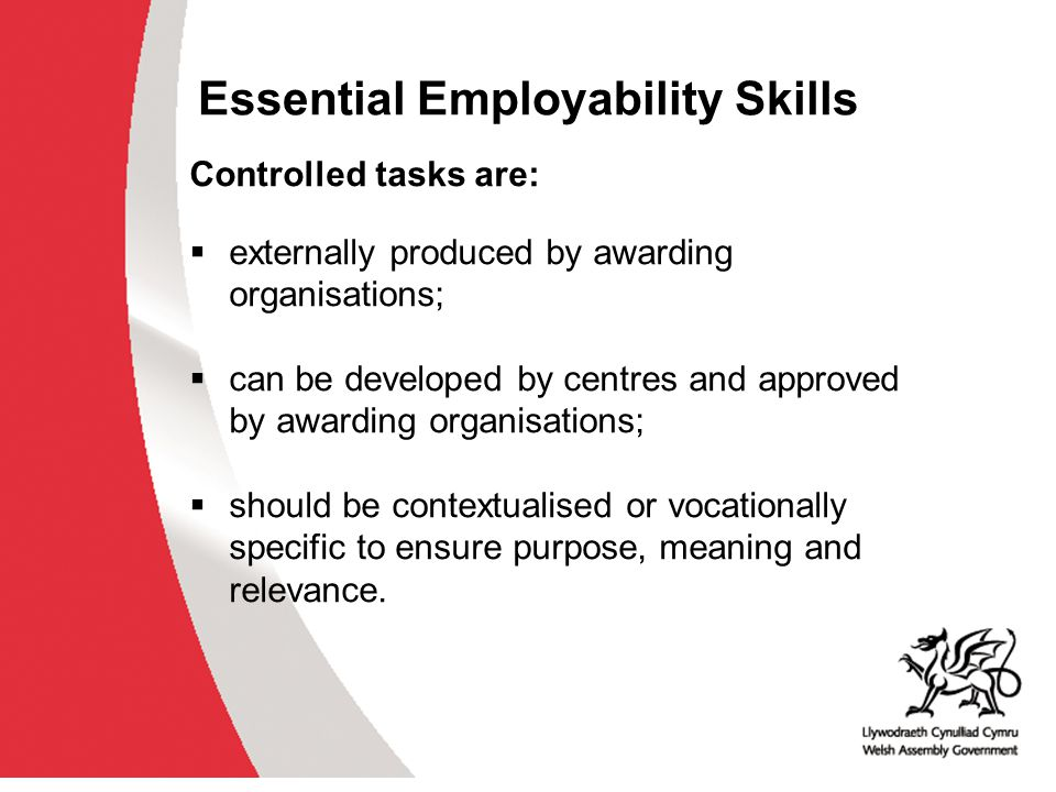 Essential Employability Skills Controlled tasks are:  externally produced by awarding organisations;  can be developed by centres and approved by aw