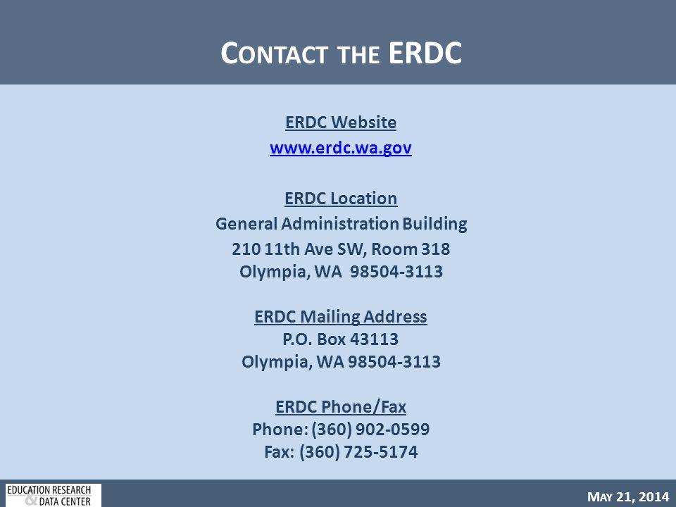 M AY 21, 2014 C ONTACT THE ERDC ERDC Website www.erdc.wa.gov ERDC Location General Administration Building 210 11th Ave SW, Room 318 Olympia, WA 98504-3113 ERDC Mailing Address P.O.