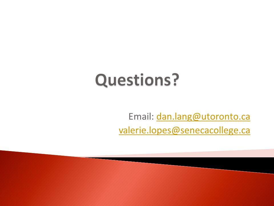 Email: dan.lang@utoronto.cadan.lang@utoronto.ca valerie.lopes@senecacollege.ca