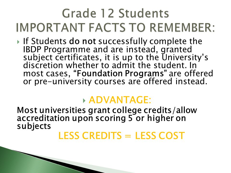  If Students do not successfully complete the IBDP Programme and are instead, granted subject certificates, it is up to the University's discretion whether to admit the student.