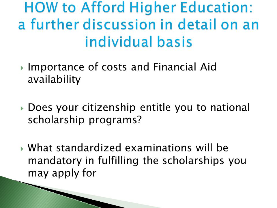  Importance of costs and Financial Aid availability  Does your citizenship entitle you to national scholarship programs.