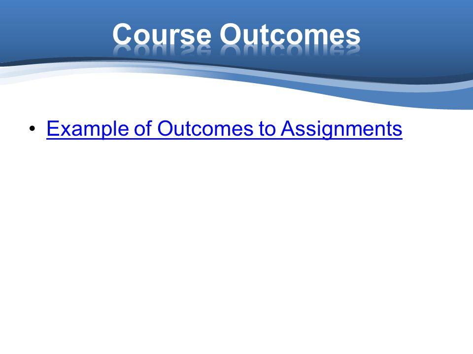 Example of Outcomes to Assignments