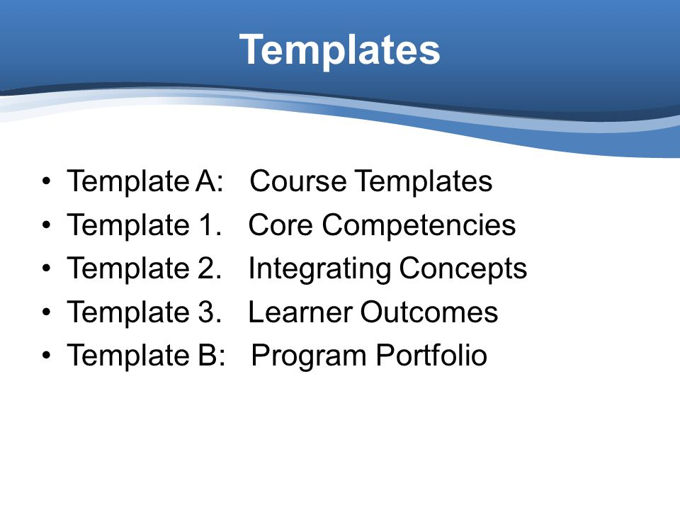 Template A: Course Templates Template 1.Core Competencies Template 2.