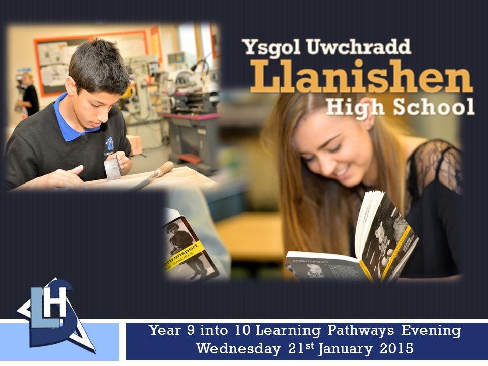 Year 9 into 10 Learning Pathways Evening Wednesday 21 st January 2015