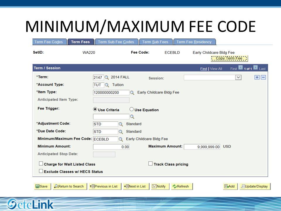 MINIMUM/MAXIMUM FEE CODE