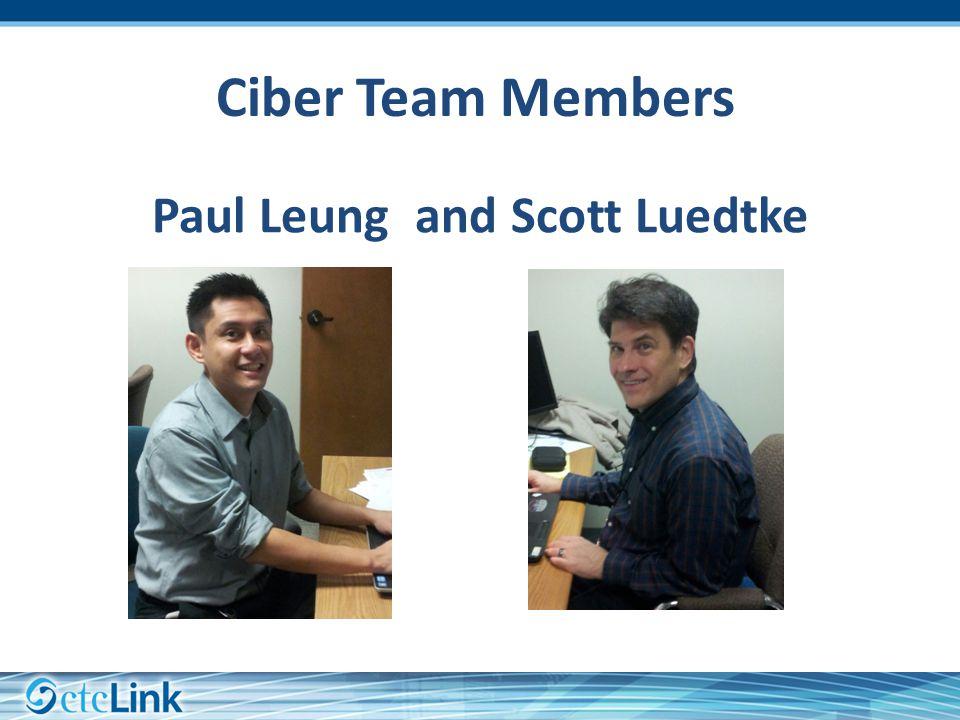 Paul Leung and Scott Luedtke Ciber Team Members