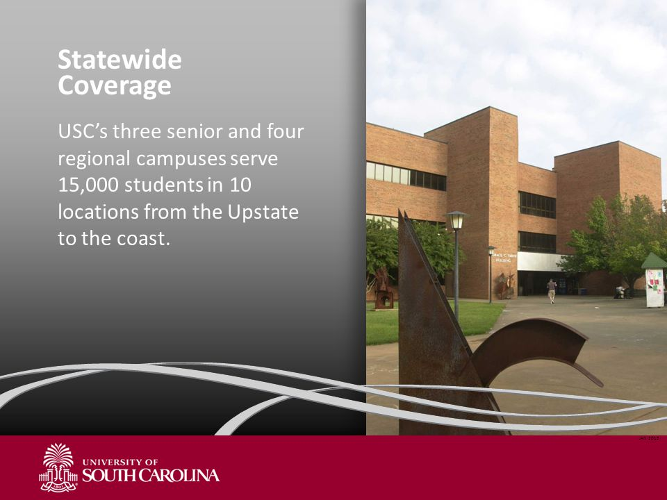 Statewide Coverage USC's three senior and four regional campuses serve 15,000 students in 10 locations from the Upstate to the coast.