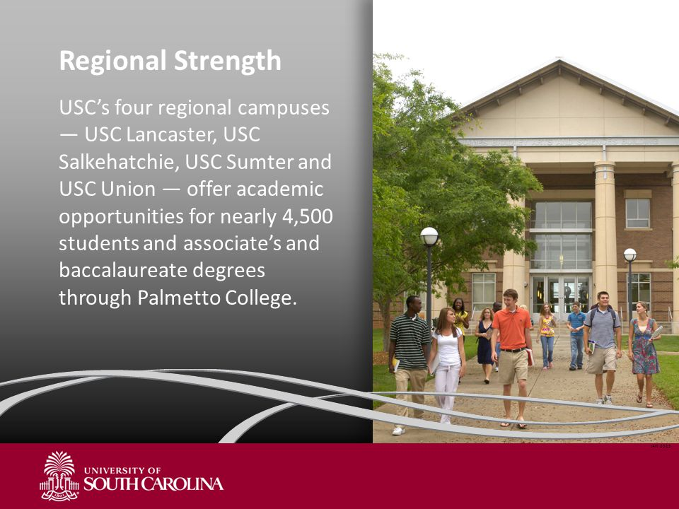 Regional Strength USC's four regional campuses — USC Lancaster, USC Salkehatchie, USC Sumter and USC Union — offer academic opportunities for nearly 4,500 students and associate's and baccalaureate degrees through Palmetto College.
