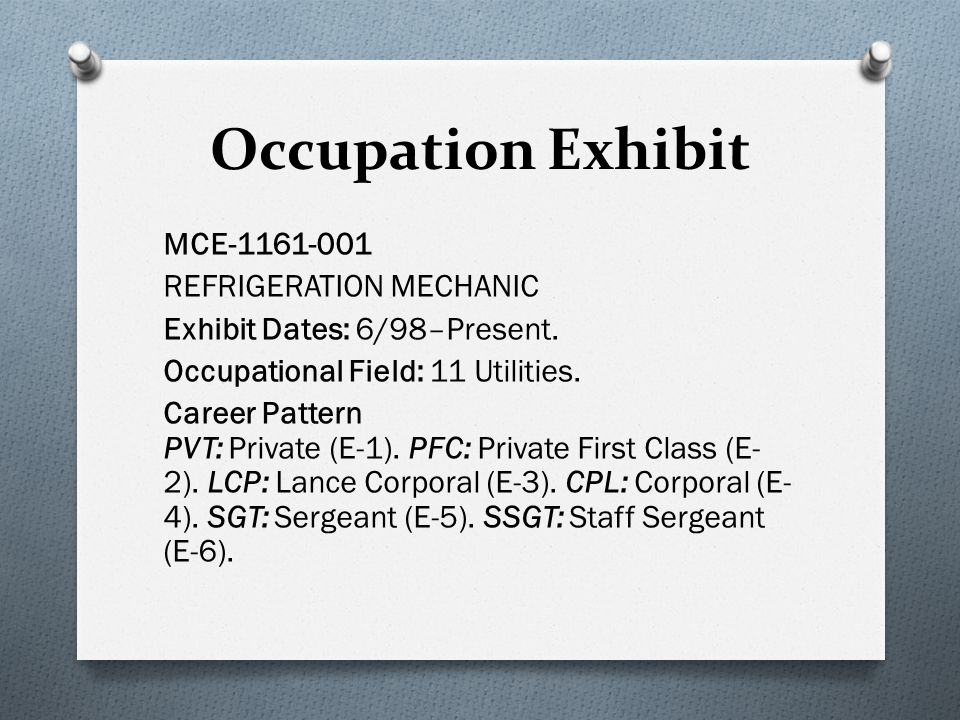 Occupation Exhibit MCE-1161-001 REFRIGERATION MECHANIC Exhibit Dates: 6/98–Present.