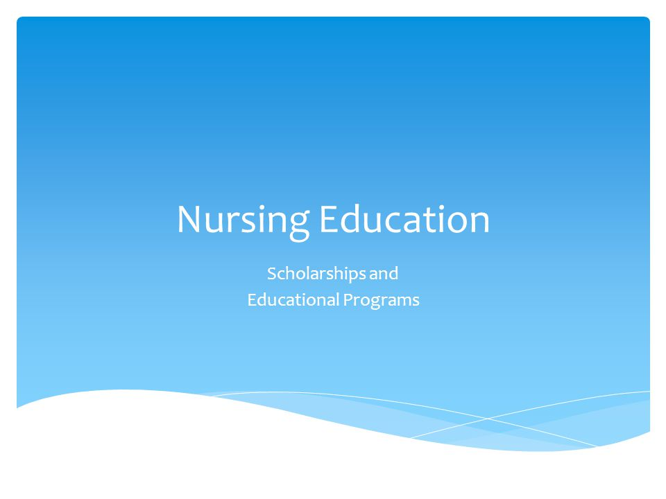 Nursing Education Scholarships and Educational Programs