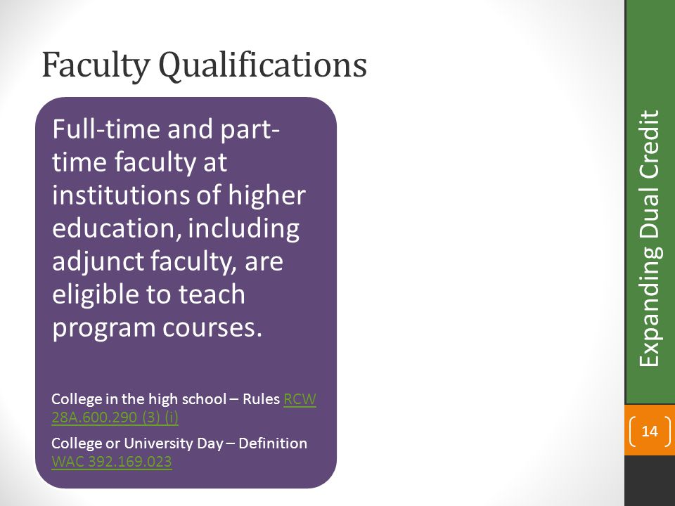 Faculty Qualifications Full-time and part- time faculty at institutions of higher education, including adjunct faculty, are eligible to teach program courses.