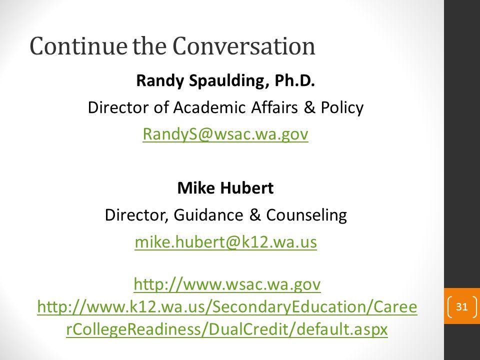 Continue the Conversation Randy Spaulding, Ph.D.