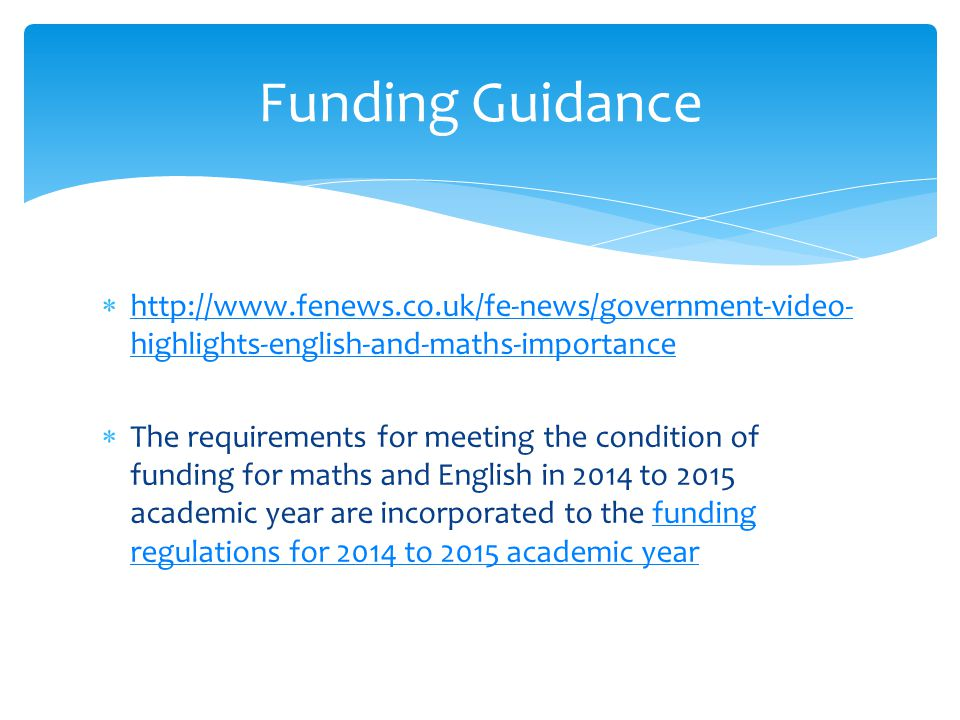  For the academic year 2014 to 2015 and for 2015 to 2016, these continuing students will not be required to meet the condition of funding as the policy has come in whilst they were mid-way through their study programme.