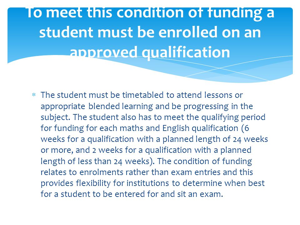  Students on traineeships are subject to the condition of funding and are treated as part time students for this purpose.