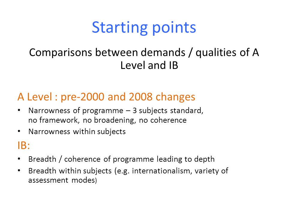English Literature A Level – Model of subject virtually unchanged since 1960s despite huge changes in HE English Atomistic approach to syllabus: little coherence or emphasis on 'the big picture' I.B.