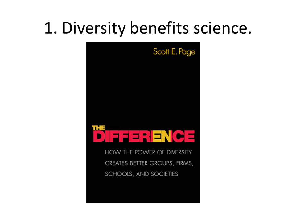 1. Diversity benefits science.