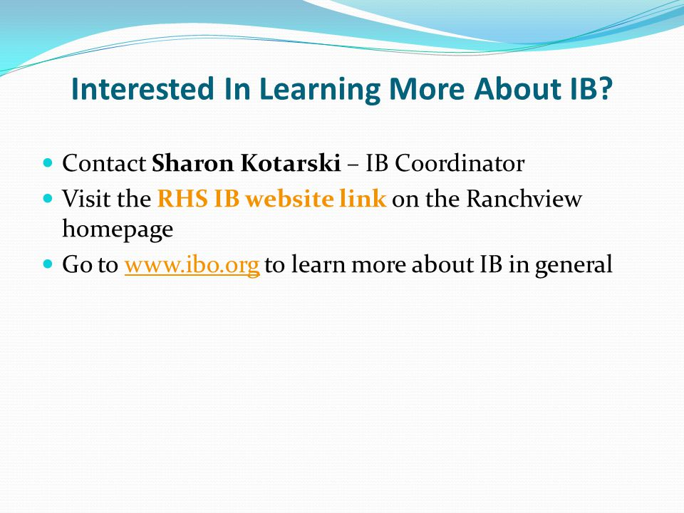 Interested In Learning More About IB.