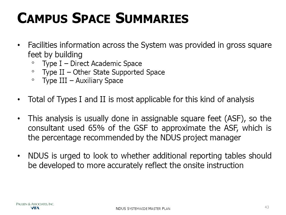 C AMPUS S PACE S UMMARIES NDUS S YSTEMWIDE M ASTER P LAN 43 Facilities information across the System was provided in gross square feet by building ° T