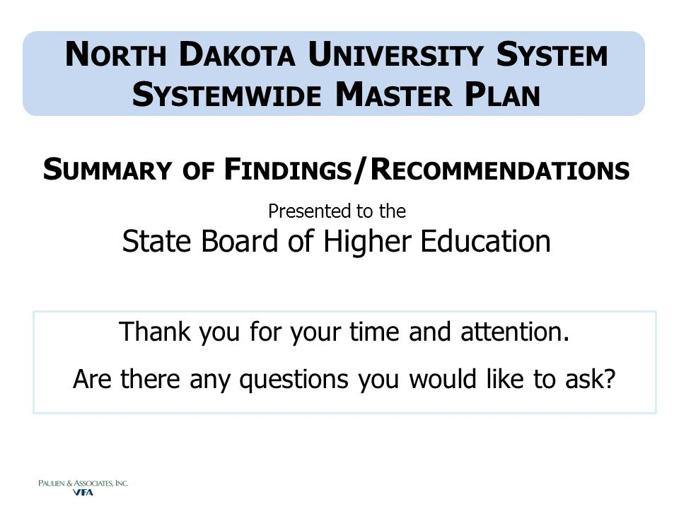 N ORTH D AKOTA U NIVERSITY S YSTEM S YSTEMWIDE M ASTER P LAN S UMMARY OF F INDINGS /R ECOMMENDATIONS Presented to the State Board of Higher Education