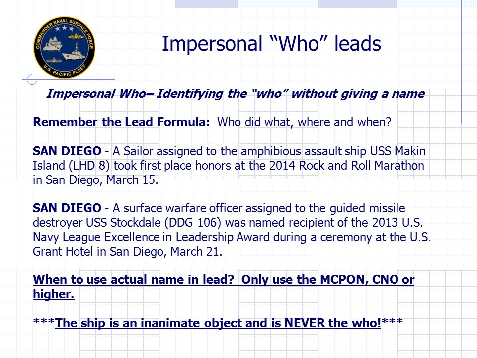 Paragraph #1 - Lead Summary Lead – Used 99% of the time in Navy PAO writing Summary Lead Formula: Who did what, where and when.
