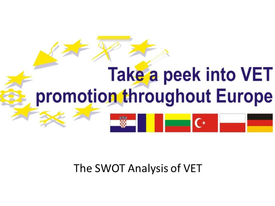 StrengthsWeaknessesOpportunities Threats Good practices available at system level and at provider level Lack of interest for this kind of information Cooperation between VET providers and companies To remain at the stage of good practices This project has been funded with support from the European Commission under the Lifelong Learning Programme.