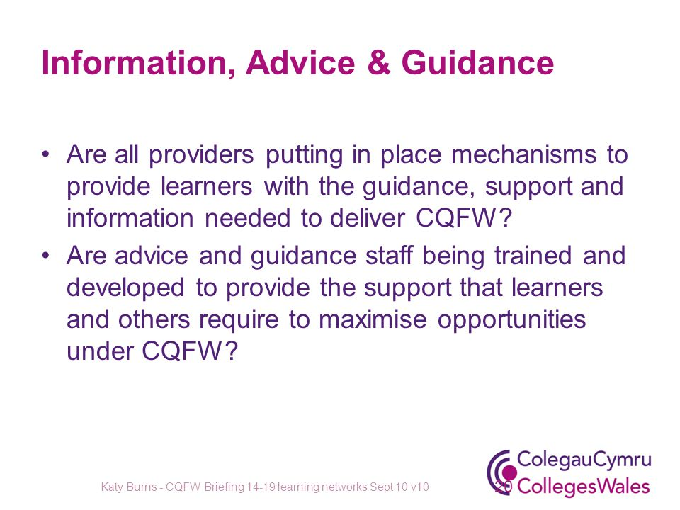 Information, Advice & Guidance Are all providers putting in place mechanisms to provide learners with the guidance, support and information needed to