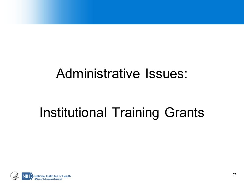 Administrative Issues: Institutional Training Grants 57