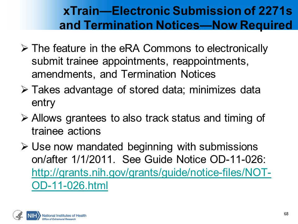 xTrain—Electronic Submission of 2271s and Termination Notices—Now Required  The feature in the eRA Commons to electronically submit trainee appointme