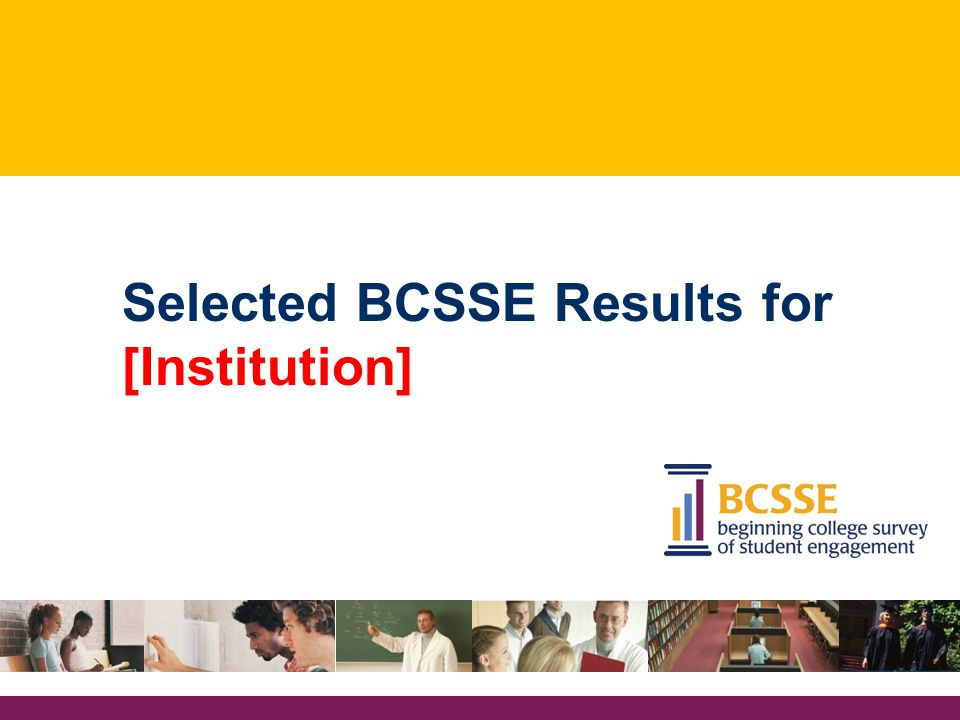 Selected BCSSE Results for [Institution]