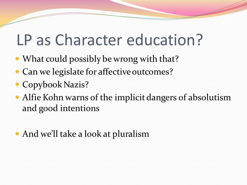 LP as Character education. What could possibly be wrong with that.
