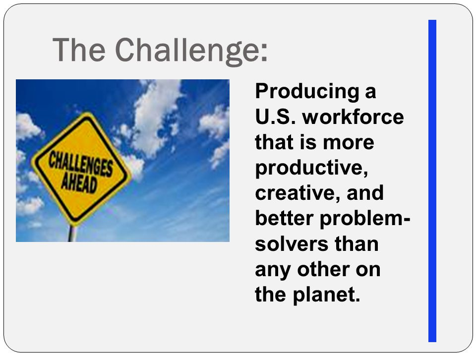 The Challenge: Producing a U.S.