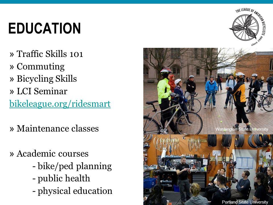 Washington State University EDUCATION Portland State University » Traffic Skills 101 » Commuting » Bicycling Skills » LCI Seminar bikeleague.org/rides