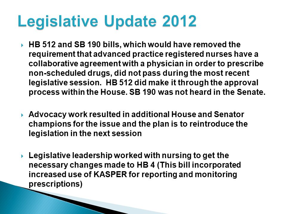  HB 512 and SB 190 bills, which would have removed the requirement that advanced practice registered nurses have a collaborative agreement with a phy