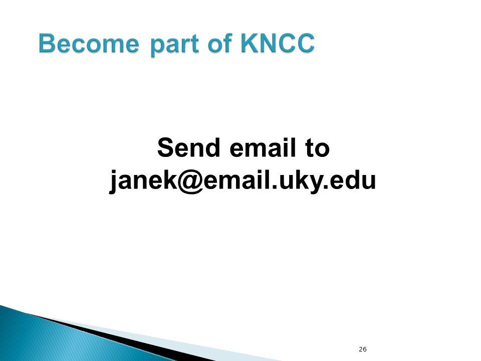 Send email to janek@email.uky.edu 26