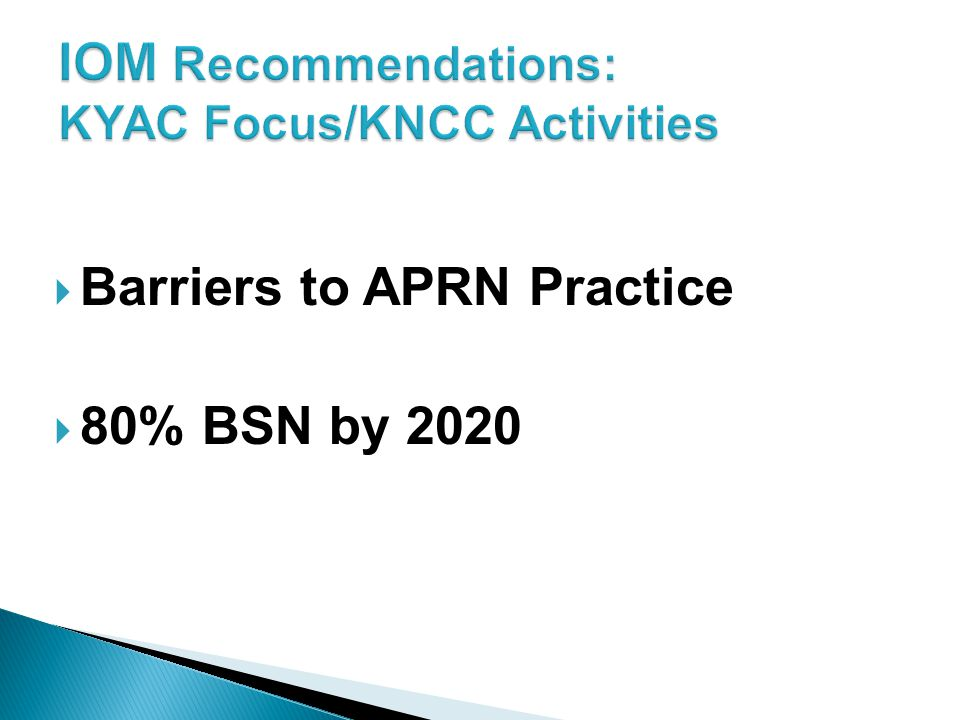 Barriers to APRN Practice  80% BSN by 2020