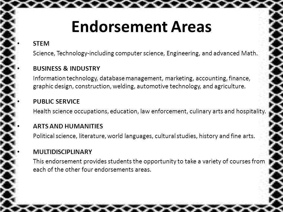 Endorsement Areas STEM Science, Technology-including computer science, Engineering, and advanced Math.