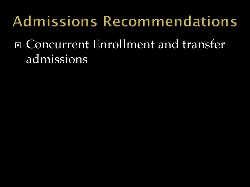  Concurrent Enrollment and transfer admissions