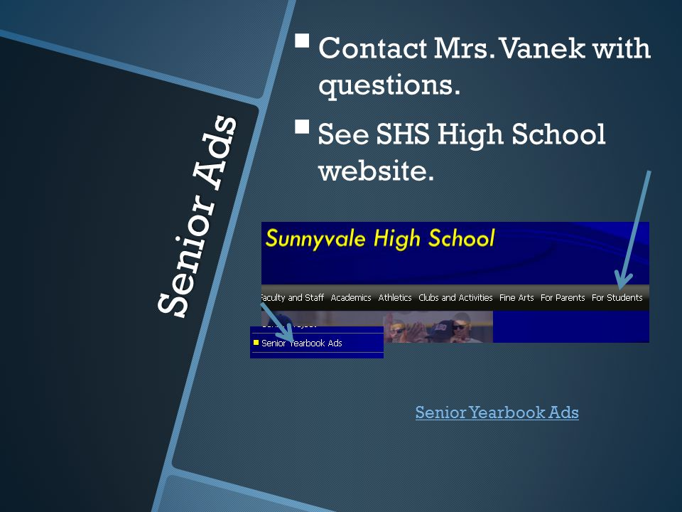 Senior Ads   Contact Mrs. Vanek with questions.