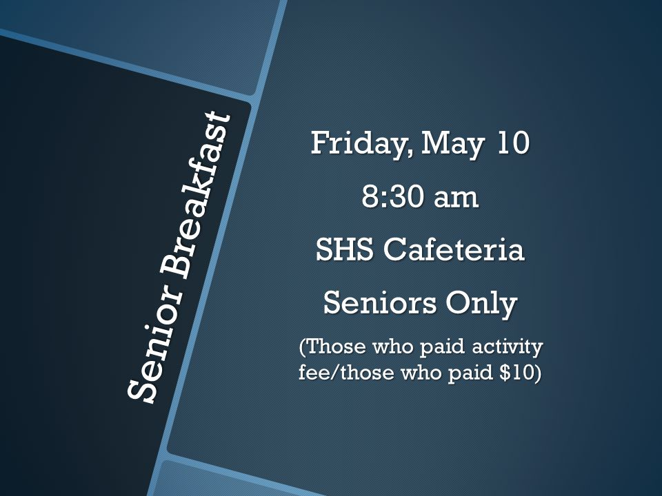 Baccalaureate Practice Thursday, May 30 8:00 am SHS Gym All students participating in the Baccalaureate Ceremony will meet in the SHS Gym.