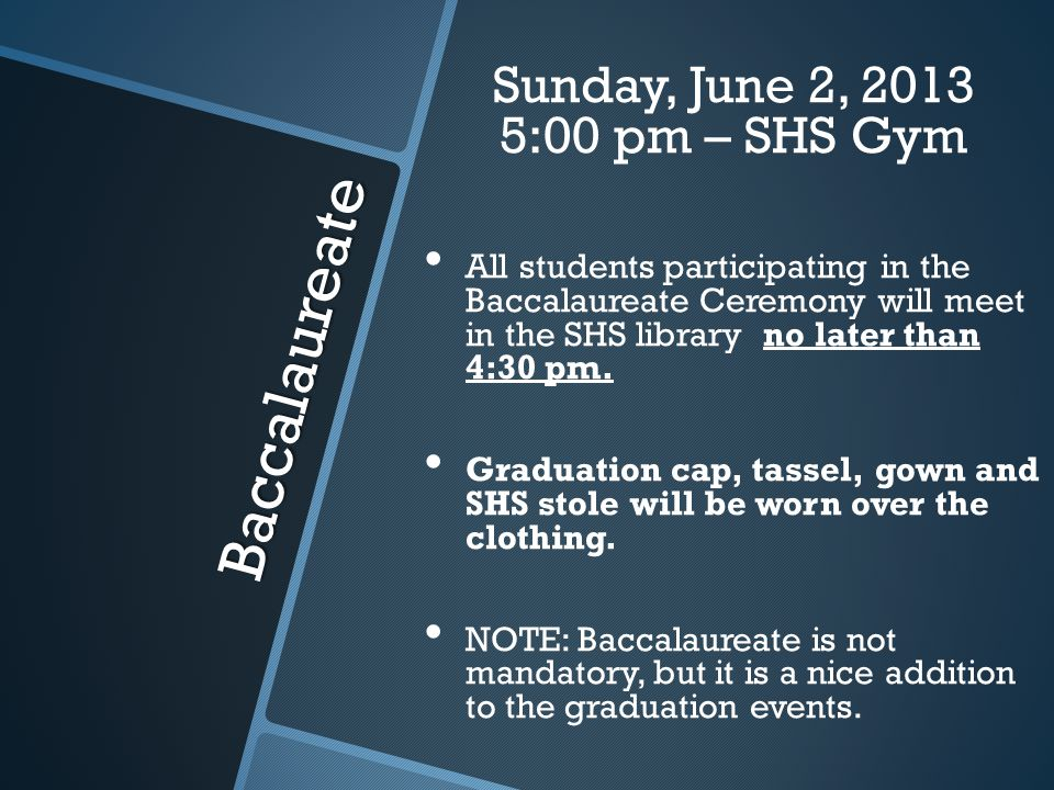Senior Recognition/Capping Ceremony Practice Tuesday, June 4 10:00 am SHS Gym (All Seniors)