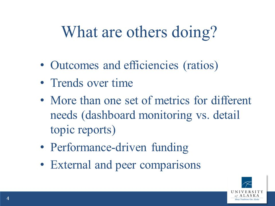 Outcomes and efficiencies (ratios) Trends over time More than one set of metrics for different needs (dashboard monitoring vs.
